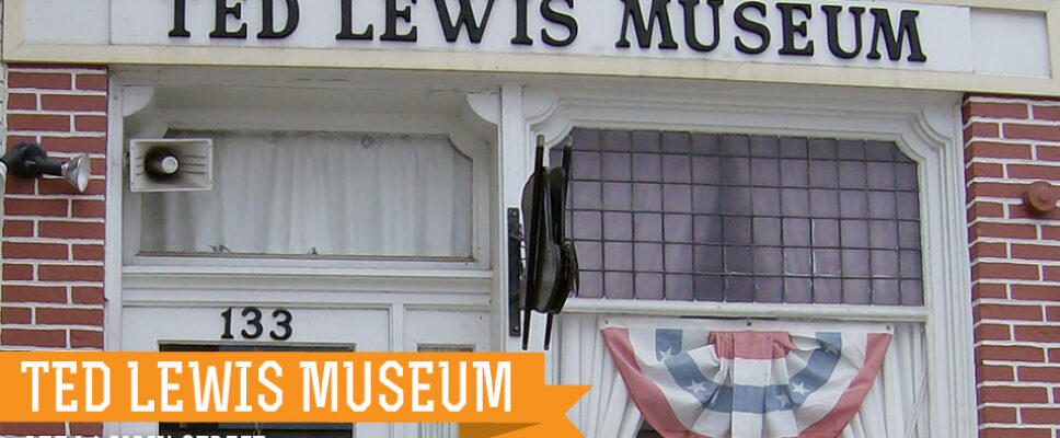 Ted Lewis Museum